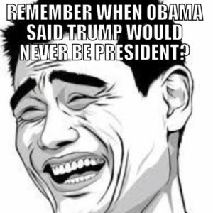 laughing man remembering that obama said that trump would never be president